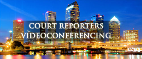 Court Reporters and Video Conferencing serving Tampa, Clearwater, Tarpon Springs, Palm Harbor, Brandon, Largo, St. Petersburg, Seminole, Lakeland, Pinellas Park, Bradenton, Sarasota
